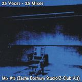 25 Mixes - Mix #14 (Zeche Bochum Studio/Z-Club V. 3)