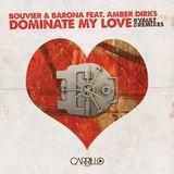 Bouvier & Barona ft. Amber Dirks - Dominate My Love (Dio Zambrano DUB Mix)