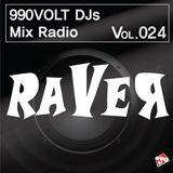 990VOLT DJS MIX RADIO #VOL.024 *DJ Raver*