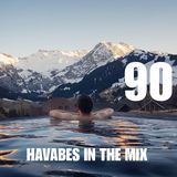 Havabes In The Mix - Episode 090 (In Memory of Avicii Mix)