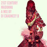 21ST CENTURY MADONNA : A MIX BY DJ CHAUNCEY D