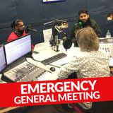 Emergency General Meeting Show