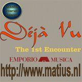 Emporio Musica presents Deja Vu (The 1st Encounter)