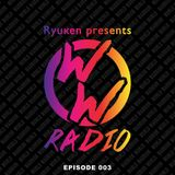 "Ryuken presents ""World Warrior Radio"" EP003"