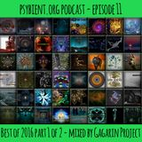 psybient.org podcast - episode 11 - Best of 2016 part 1 of 2 mixed by Gagarin Project