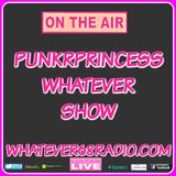 PunkrPrincess Whatever Show recorded live 1/6/2018 only @whatever68.com