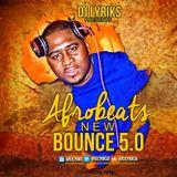 DJ Lyriks Presents Afrobeats New Bounce 5.0