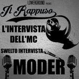 Il Rappuso - L'intervista dell'mc: Swelto intervista Moder (con selecta di Swelto)