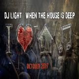 DJ LIGHT - WHEN THE HOUSE IS DEEP!` 2017 - October
