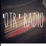 'OTR' Radio 16th September 2015