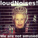 LoudNoises! Podcast 24