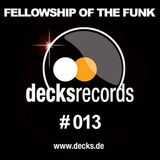 Fellowship Of The Funk - Decks Records Podcast Edition 013