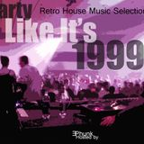 Party Like It's 1999! Retro House Selections (Mixed by EPhunk)