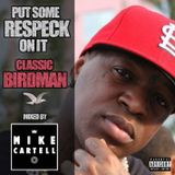 Put Some RESPECK On It... Birdman Mix By Mike Cartell