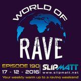 Slipmatt - World Of Rave #190