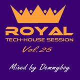 Royal Tech-House Session Vol.25 - Mixed by Demmyboy
