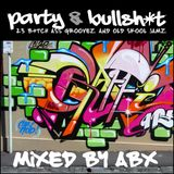 ABX - Old Skool Hip Hop DJ Mix - Party and B.S