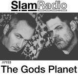 #SlamRadio - 153 - The Gods Planet (Claudio PRC and Ness)