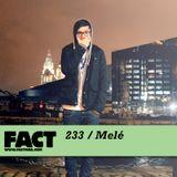 FACT Mix 233: Melé