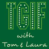 """""""TGIF - with Tom & Laura"""" ~ Episode 107 - THE BEST OF GEORGE MICHAEL (Air Date: 9/15/2017)"""
