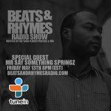 Beats & Rhymes Radio Show 05.13.16 (Say Something Springz)