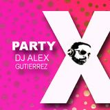 Party X DJ Alex Gutierrez