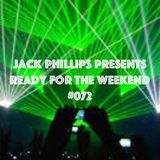 Jack Phillips Presents Ready for the Weekend #072