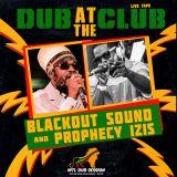 DUB AT THE CLUB x Blackout Sound Live x Prophecy Izis (MTL Dub Session #20)