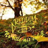 Vol.3 -No title mix- Riddim clothing
