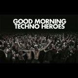 GOOD MORNING TECHNO HEROES