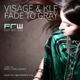 Visage feat KLF - fade to gray (FRW Great's 2011)