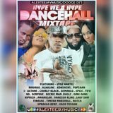 DANCEHALL HYPE WE A HYPE MIXTAPE - ALEXTEEJAYMUSIC - DOOGE ENTERTAINMENT