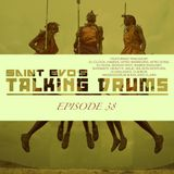 Saint Evo's Talking Drums Ep. 38