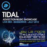 Tidal - Live Bassdrive Mix - Jay Le Roc Launch Pad Show - July 2012