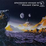 Spacedisco Voyage 006 - Vincent Caira