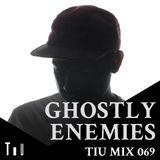 TiU Mix 69: Ghostly Enemies