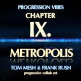 Tom Mesh & Frank Rush - Metropolis [Progression Vibes Chapter IX. (October 2018)]