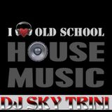 DEEP OLD SCHOOL HOUSE MIXED BY DJ SKY TRINI AIRED 06-08-17 ON http://www.di.fm/oldchoolhouse/