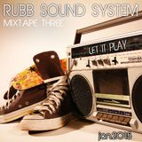 Rubb Sound System - Mixtape 3 - Let It Play [Jan.2015]