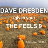 Dave Dresden (gives You) THE FEELS 9