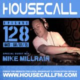 Housecall EP#128 (08/01/15) Incl. a guest mix from Mike Millrain