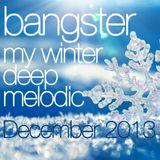 bangster - my winter deep melodic (December 2013)