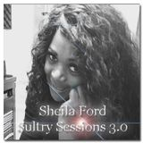 Sheila Ford Sultry Sessions 3.0 4-29-2016