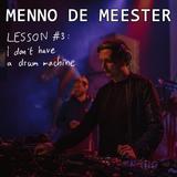 LESSON #3 - I Don't Have A Drum Machine