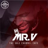 SCC267 - Mr. V Sole Channel Cafe Radio Show - July 11th 2017 - Hour 1
