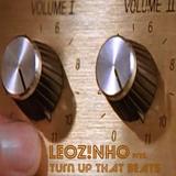LEOZ!NHO pres. Turn Up That Beats (LEOZ!NHO Podcast 02/2016)