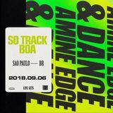 2018.09.06 - Amine Edge & DANCE @ So Track Boa, Sao Paulo, BR