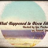 What Happened To Disco Show #10 on Tunnel FM - February 10th, 2013