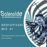 Solénoïde - Radiovisual Mix 01 avec World Standard, Pete Namlook, Norscq, Logreybeam,Young Gods,...