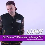 DJ ANDY - OLD SCHOOL 90S HOUSE & GARAGE SET